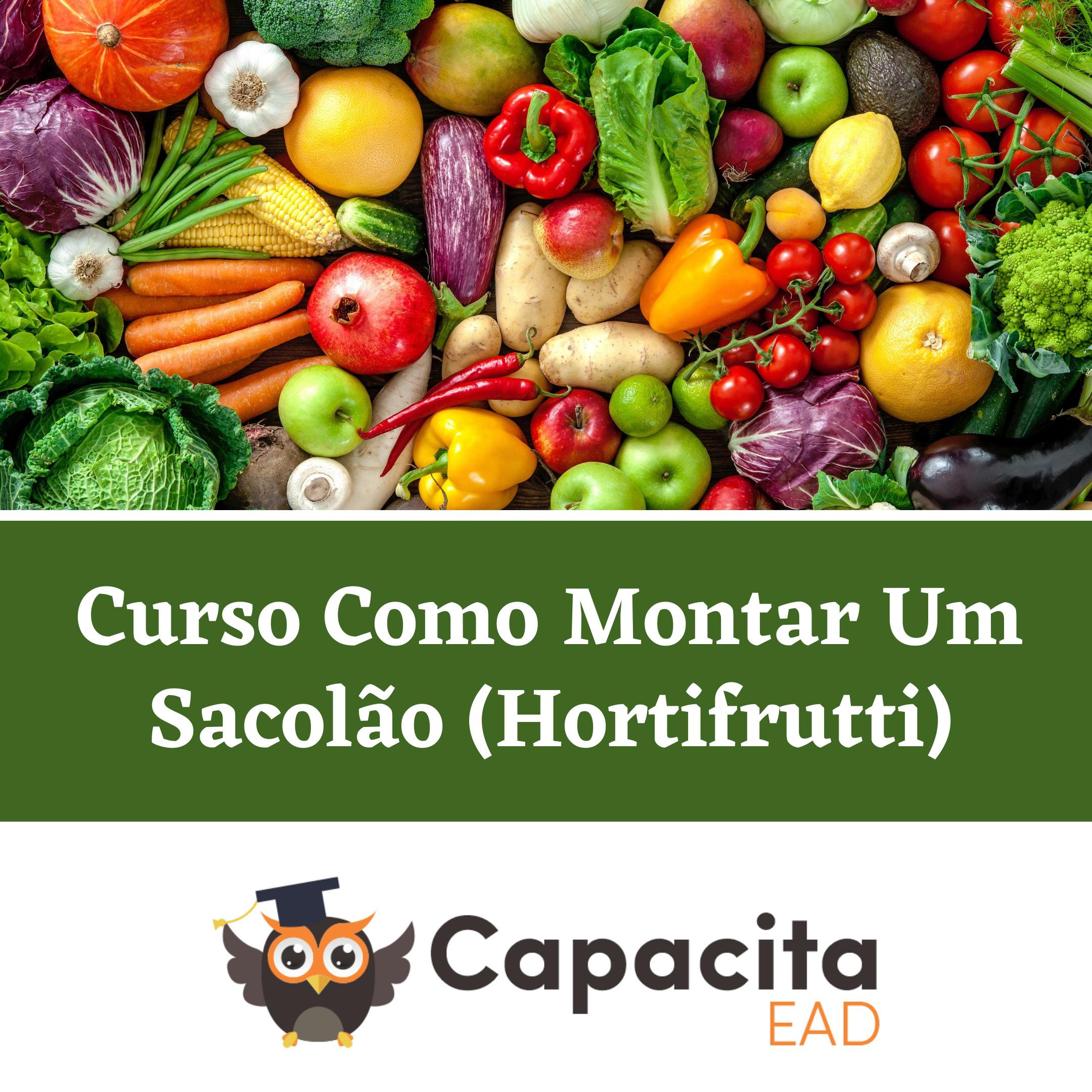 Curso Como Montar Um Sacolão (Hortifrutti)