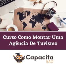 Curso Como Montar Uma Agência De Turismo