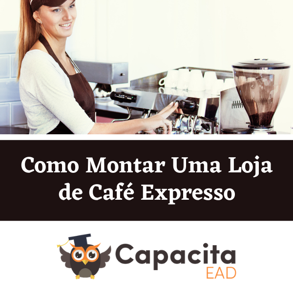 Como Montar Uma Loja de Café Expresso